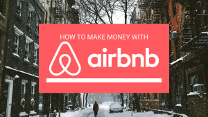 How to make money Airbnb