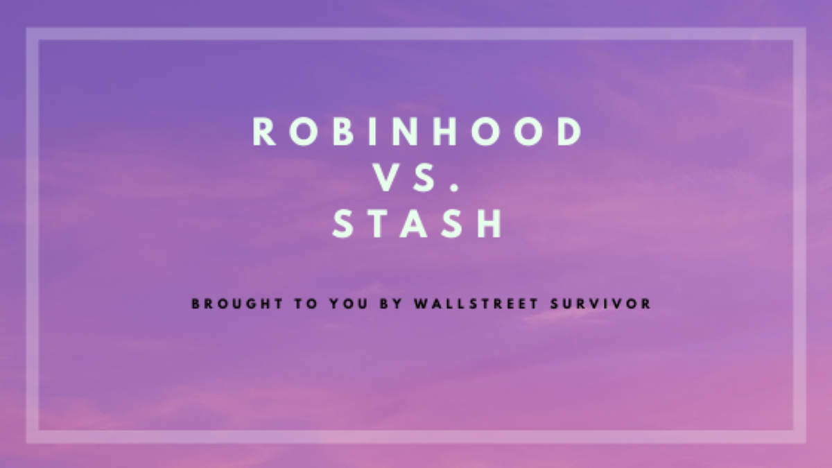 Robinhood vs. Stash