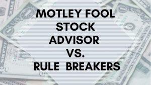 Motley Fool Stock Advisor vs. Rule Breakers