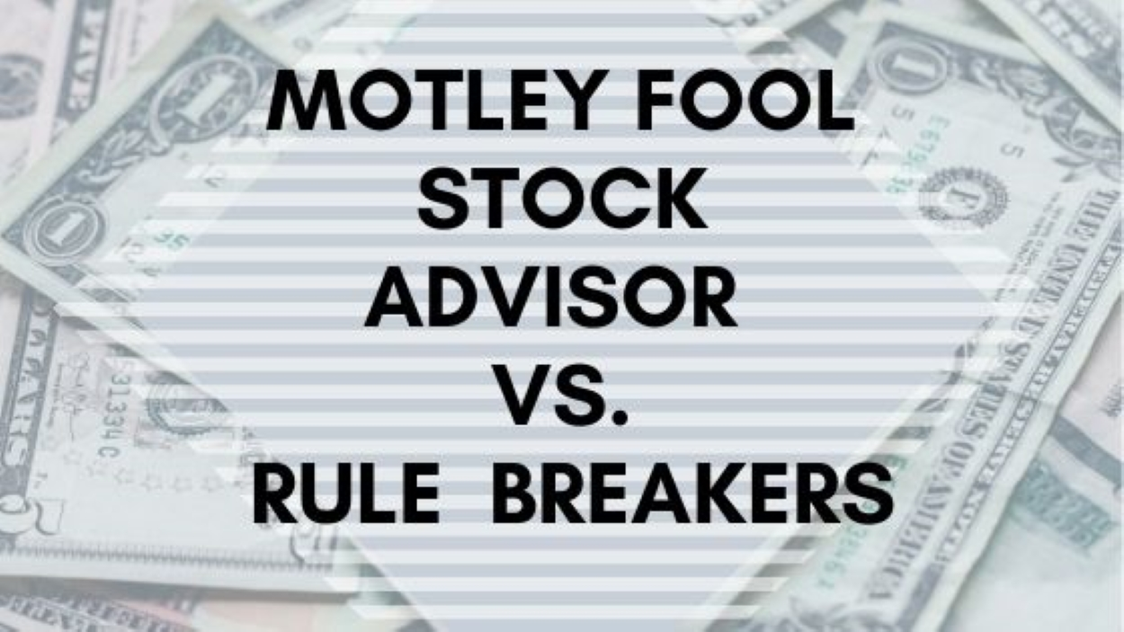Motley Fool Stock Advisor vs. Rule Breakers