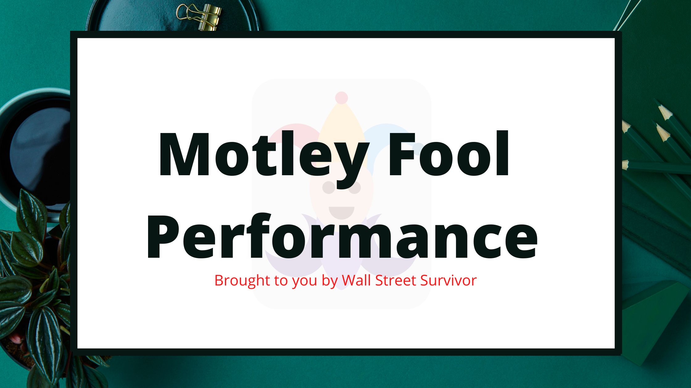 Motley Fool Performance