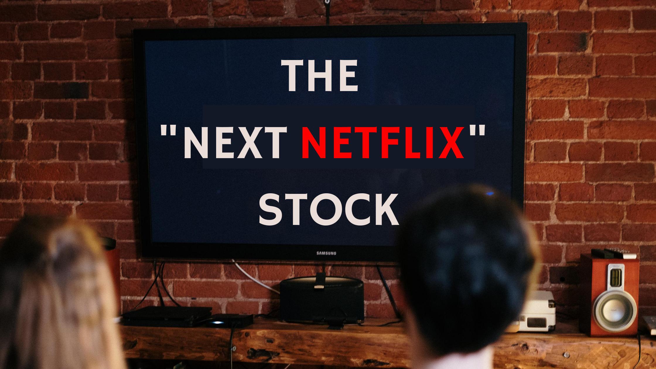 The-Next-Netflix-Stock