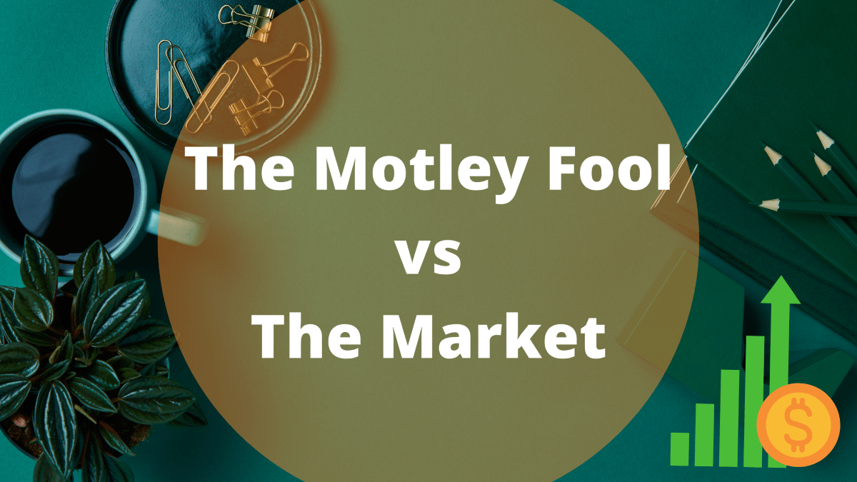 Motley Fool vs. The Market