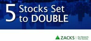 zacks 5 stocks set to double