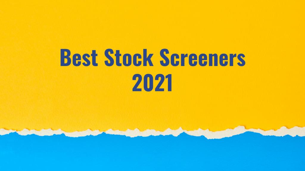 Best Stock Screeners 2021